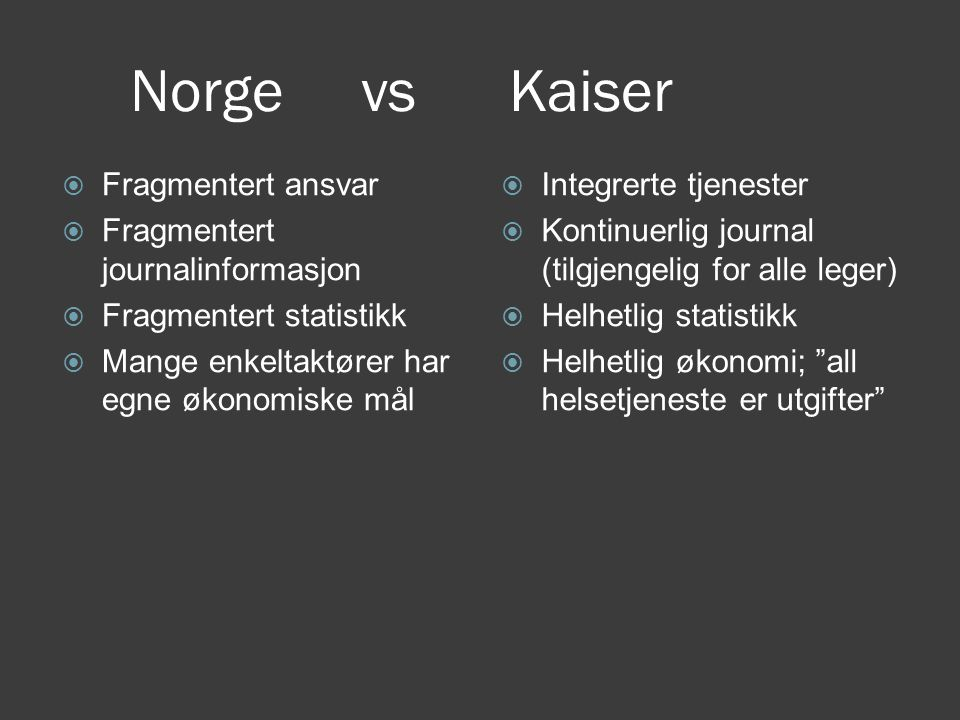 Norge vs Kaiser Fragmentert ansvar Fragmentert journalinformasjon