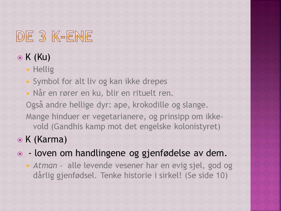De 3 k-ene K (Ku) K (Karma)