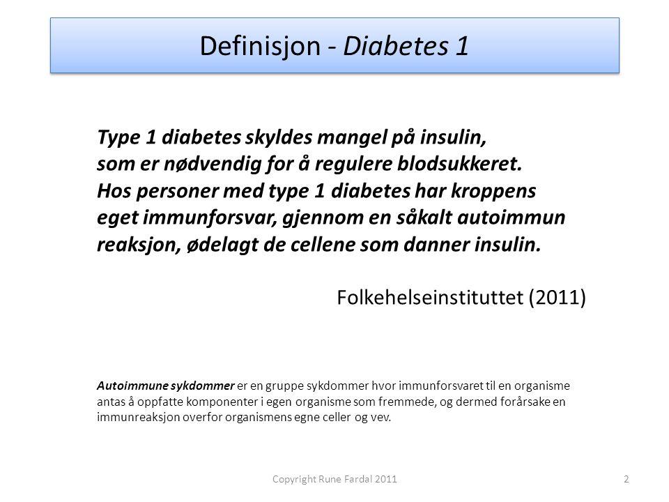 Definisjon - Diabetes 1 Type 1 diabetes skyldes mangel på insulin,