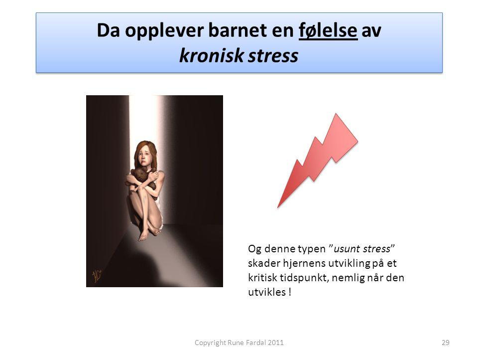 Da opplever barnet en følelse av kronisk stress