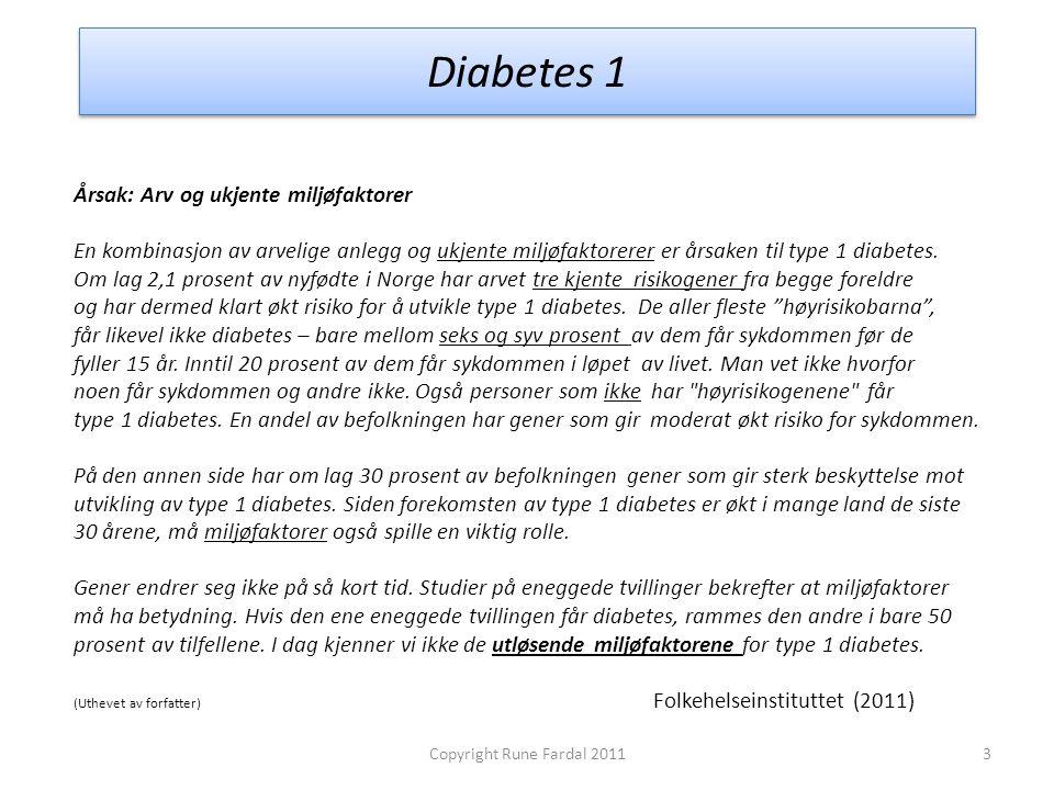 Diabetes 1 Årsak: Arv og ukjente miljøfaktorer