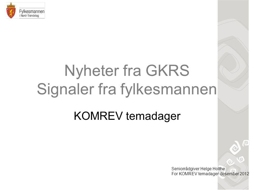 Nyheter fra GKRS Signaler fra fylkesmannen