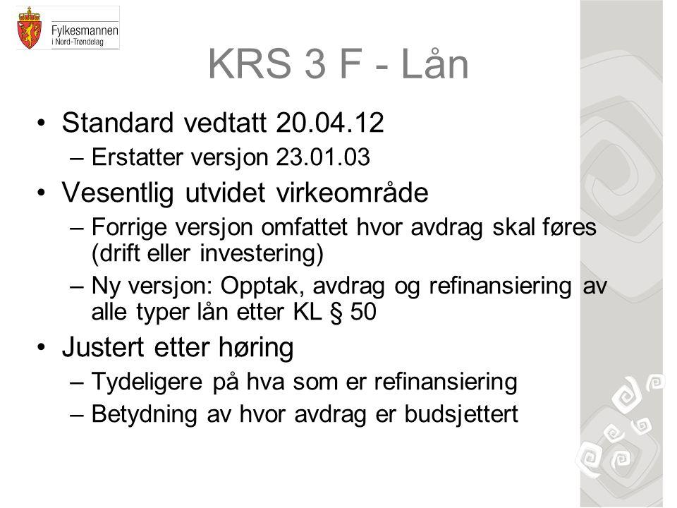 KRS 3 F - Lån Standard vedtatt 20.04.12 Vesentlig utvidet virkeområde