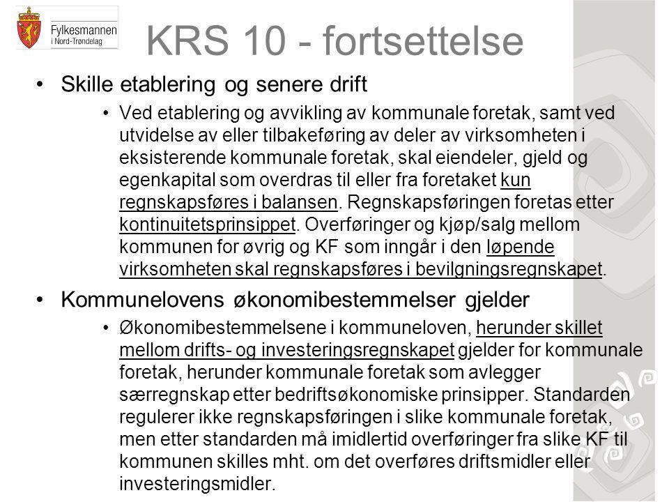 KRS 10 - fortsettelse Skille etablering og senere drift