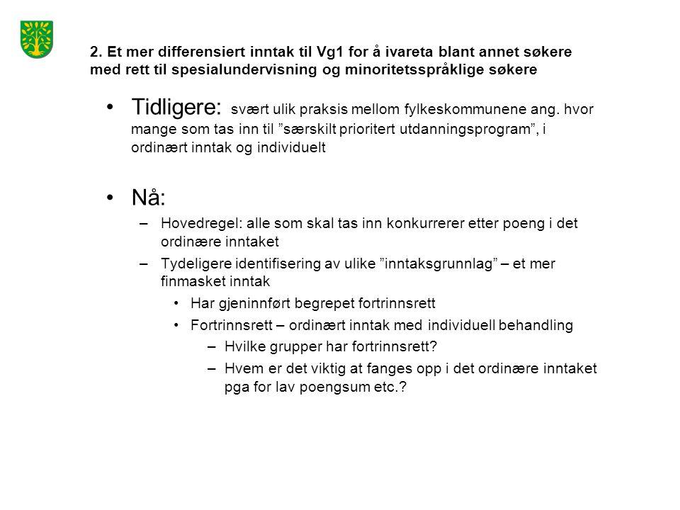 2. Et mer differensiert inntak til Vg1 for å ivareta blant annet søkere med rett til spesialundervisning og minoritetsspråklige søkere