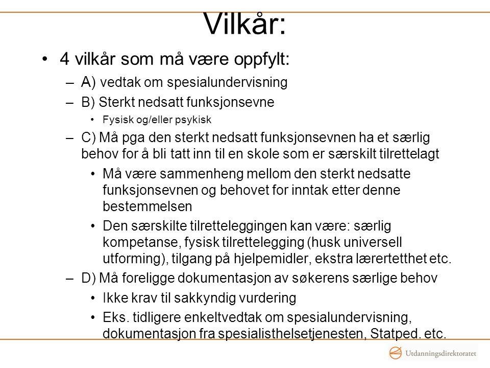 Vilkår: 4 vilkår som må være oppfylt: A) vedtak om spesialundervisning