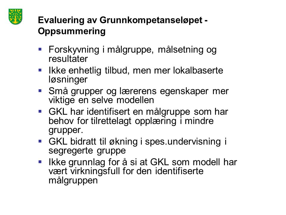 Evaluering av Grunnkompetanseløpet - Oppsummering