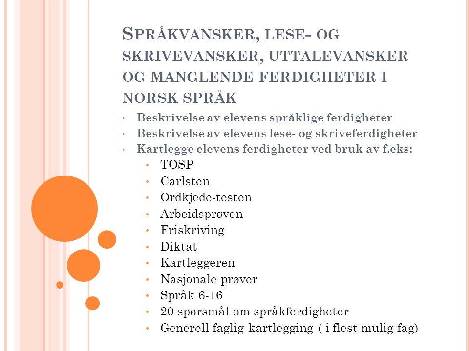 Språkvansker, lese- og skrivevansker, uttalevansker og manglende ferdigheter i norsk språk