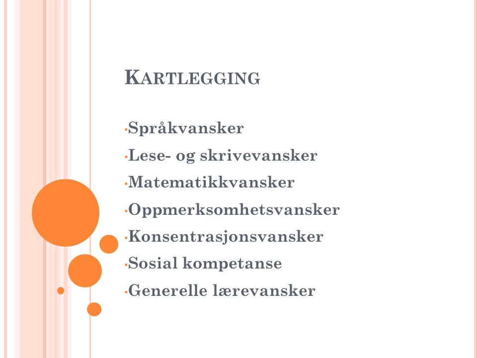 Kartlegging Språkvansker Lese- og skrivevansker Matematikkvansker