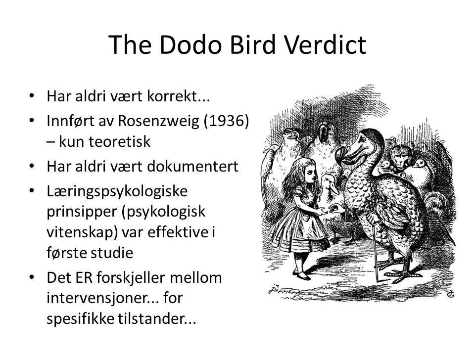 The Dodo Bird Verdict Har aldri vært korrekt...