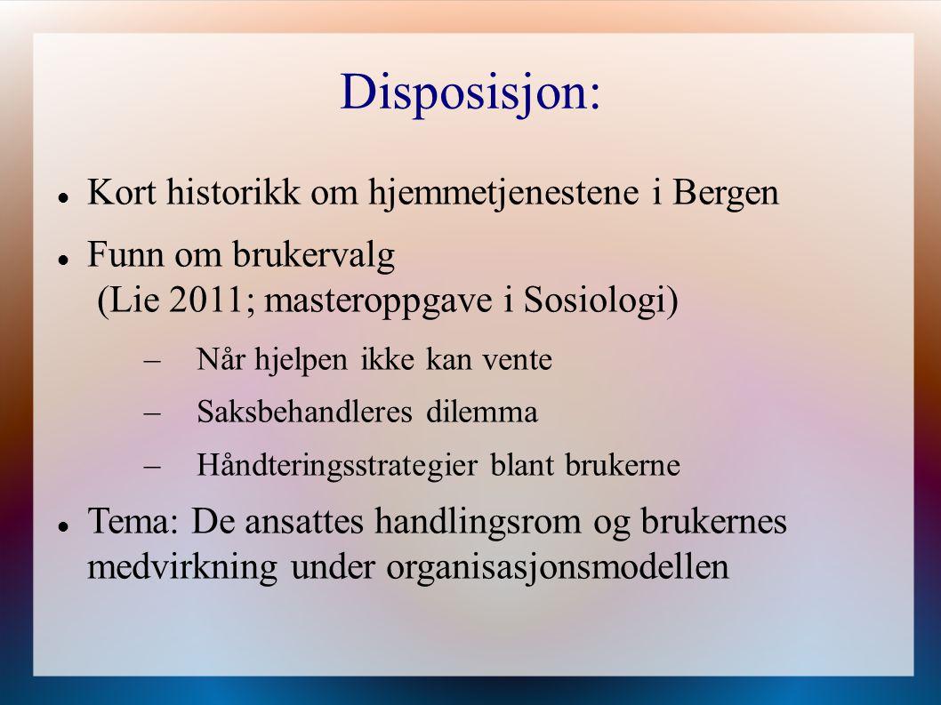Disposisjon: Kort historikk om hjemmetjenestene i Bergen