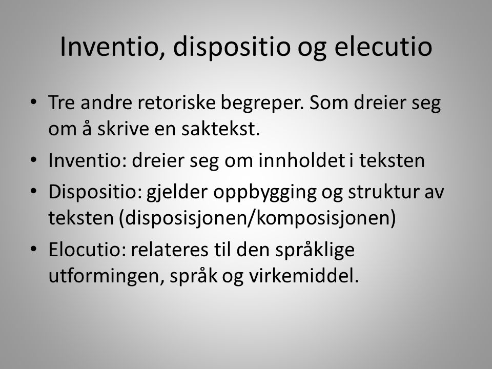 Inventio, dispositio og elecutio