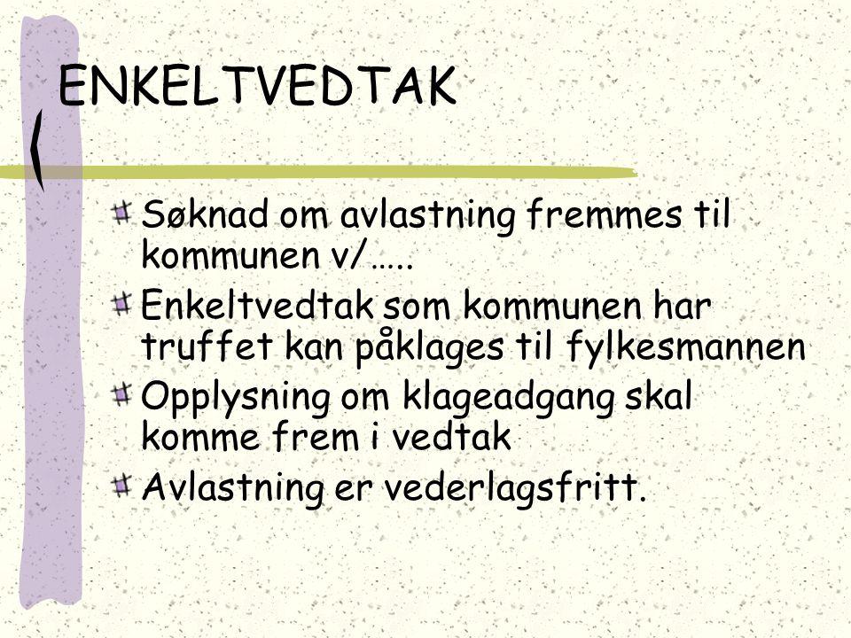 ENKELTVEDTAK Søknad om avlastning fremmes til kommunen v/…..