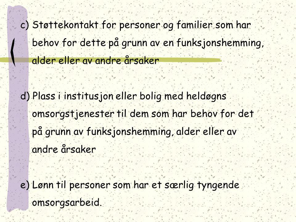 c) Støttekontakt for personer og familier som har