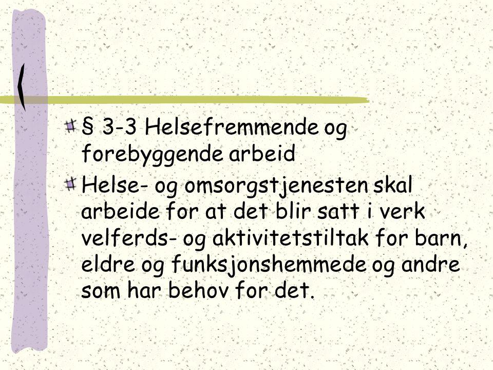 § 3-3 Helsefremmende og forebyggende arbeid