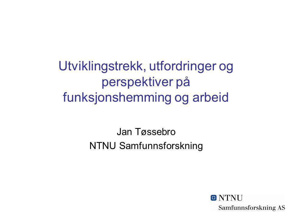 Jan Tøssebro NTNU Samfunnsforskning