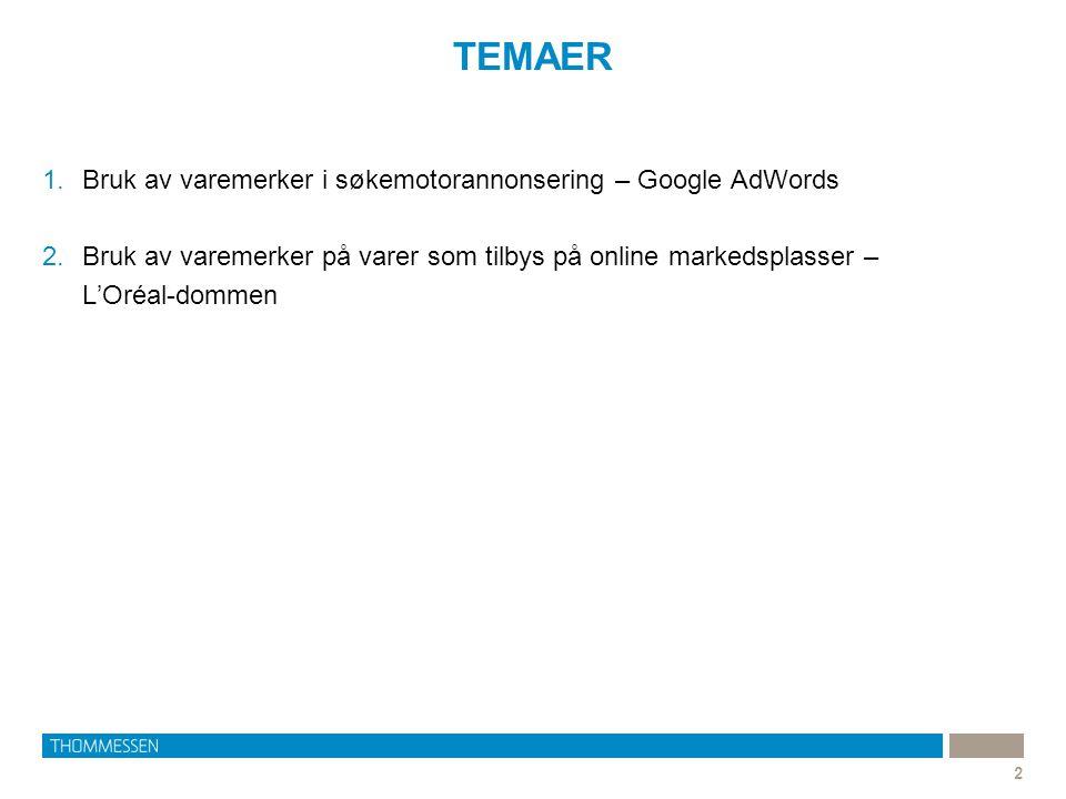 TEMAER Bruk av varemerker i søkemotorannonsering – Google AdWords