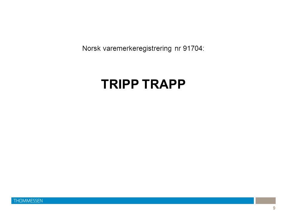 Norsk varemerkeregistrering nr 91704: