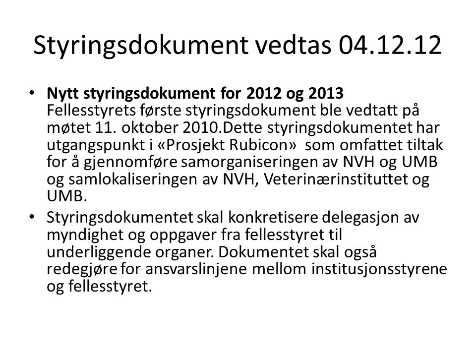 Styringsdokument vedtas 04.12.12