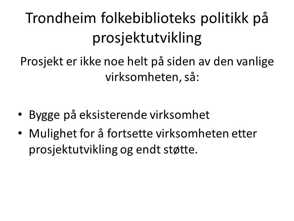 Trondheim folkebiblioteks politikk på prosjektutvikling