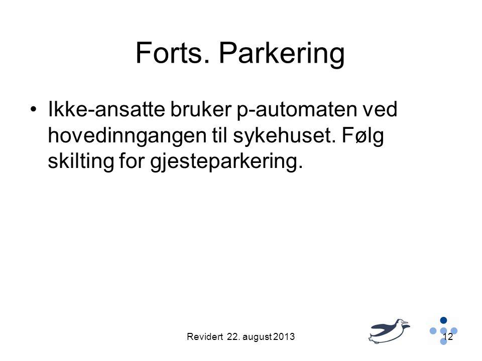Forts. Parkering Ikke-ansatte bruker p-automaten ved hovedinngangen til sykehuset. Følg skilting for gjesteparkering.