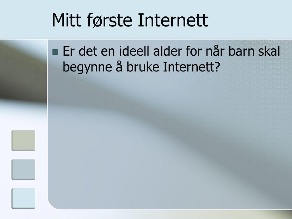 Mitt første Internett Er det en ideell alder for når barn skal begynne å bruke Internett