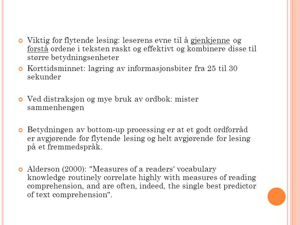 Viktig for flytende lesing: leserens evne til å gjenkjenne og forstå ordene i teksten raskt og effektivt og kombinere disse til større betydningsenheter