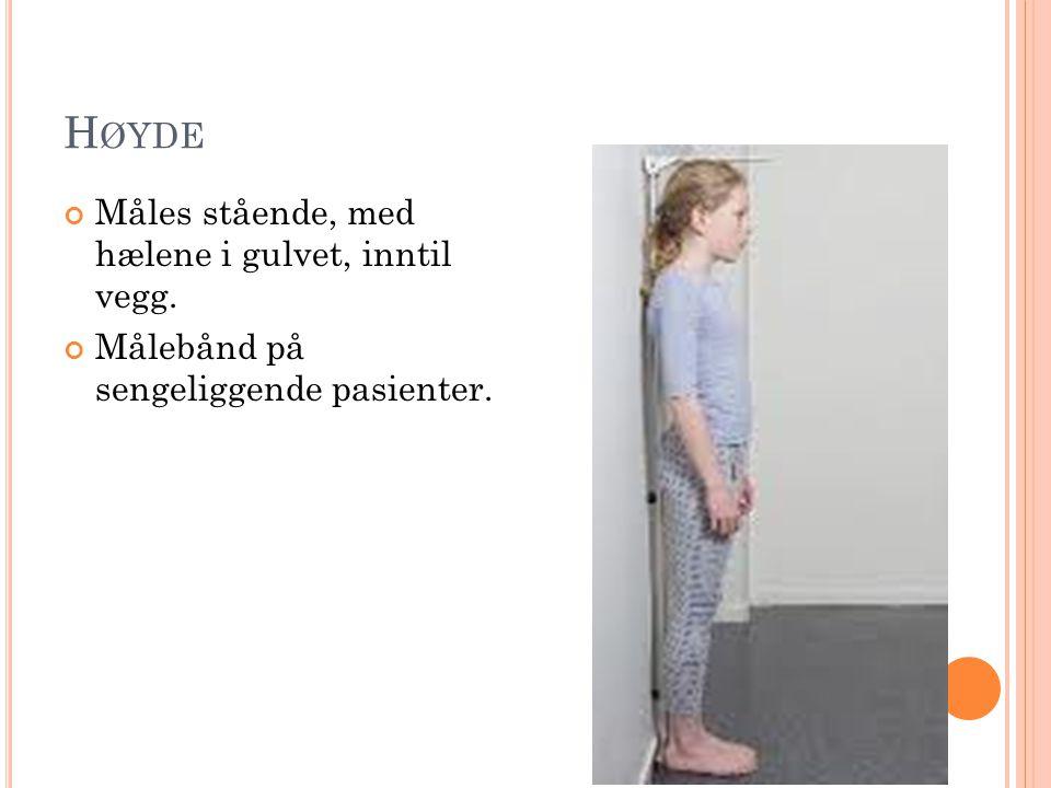 Høyde Måles stående, med hælene i gulvet, inntil vegg.