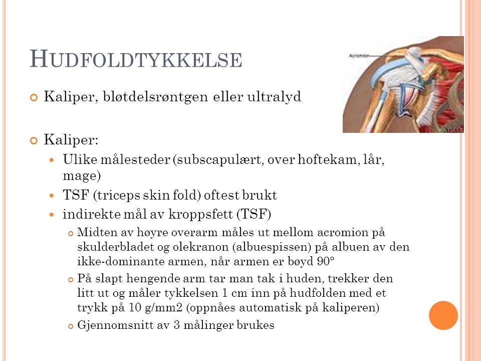 Hudfoldtykkelse Kaliper, bløtdelsrøntgen eller ultralyd Kaliper: