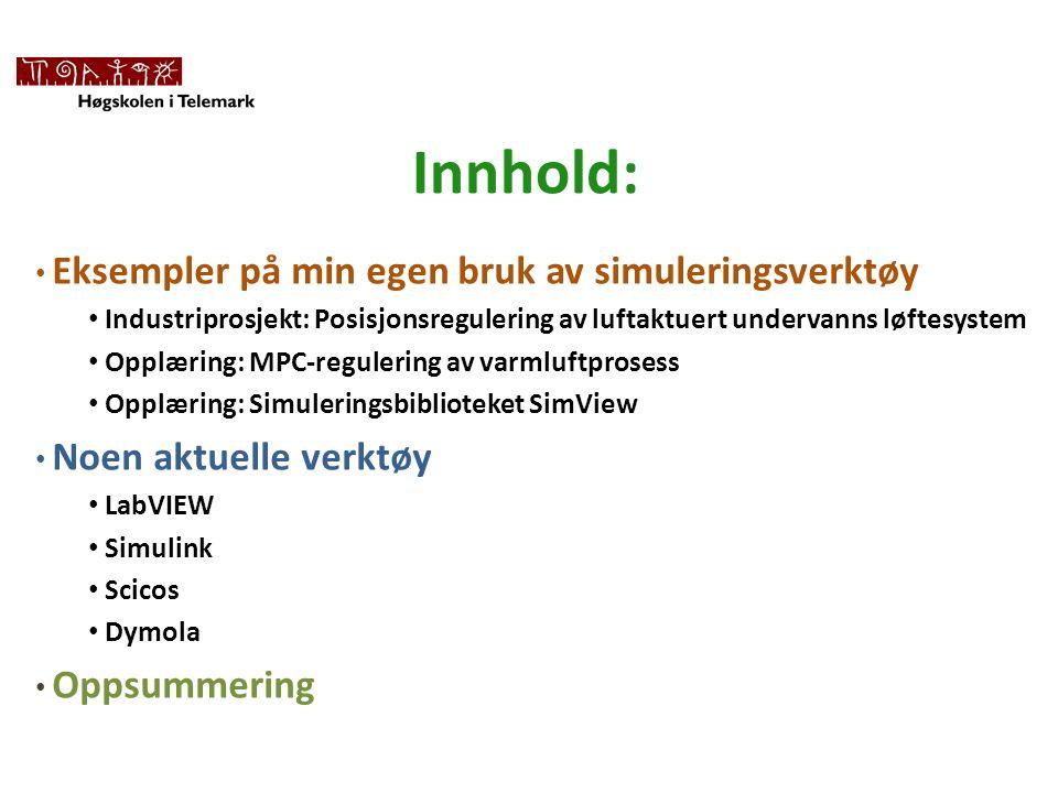 Innhold: Eksempler på min egen bruk av simuleringsverktøy