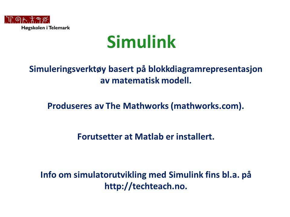 Simulink Simuleringsverktøy basert på blokkdiagramrepresentasjon av matematisk modell. Produseres av The Mathworks (mathworks.com).
