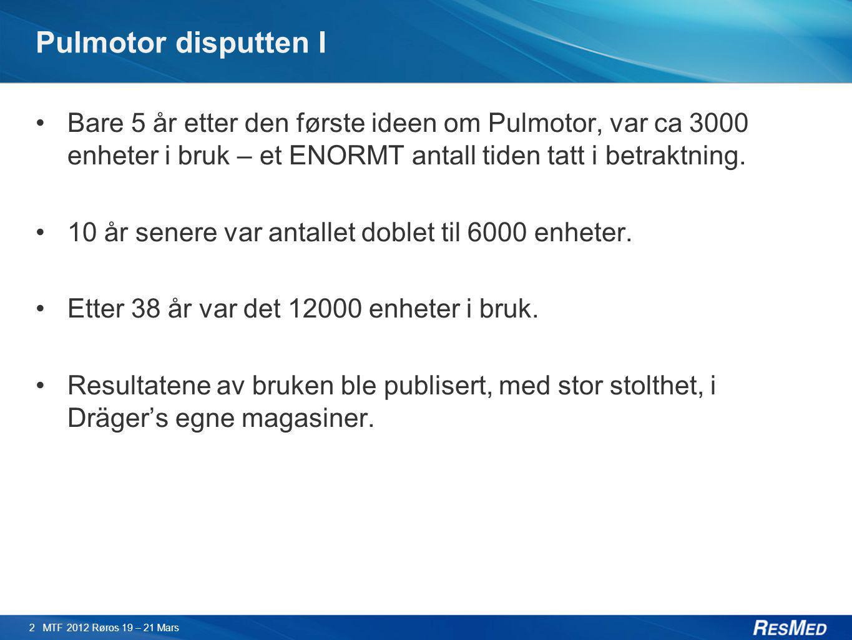 Pulmotor disputten I Bare 5 år etter den første ideen om Pulmotor, var ca 3000 enheter i bruk – et ENORMT antall tiden tatt i betraktning.