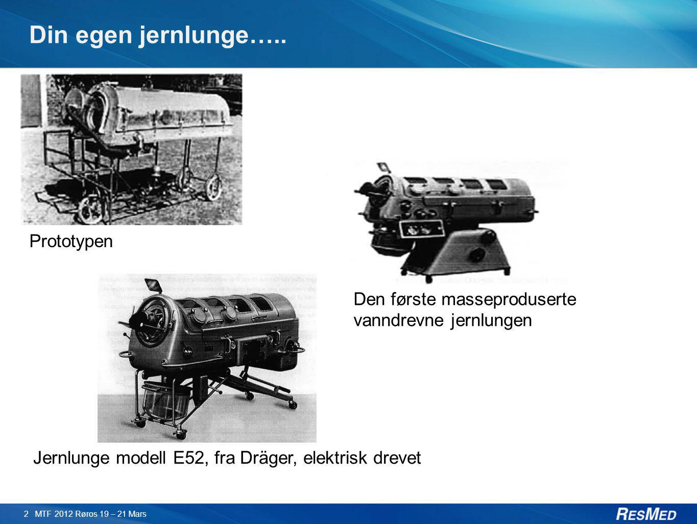 Din egen jernlunge….. Prototypen Den første masseproduserte