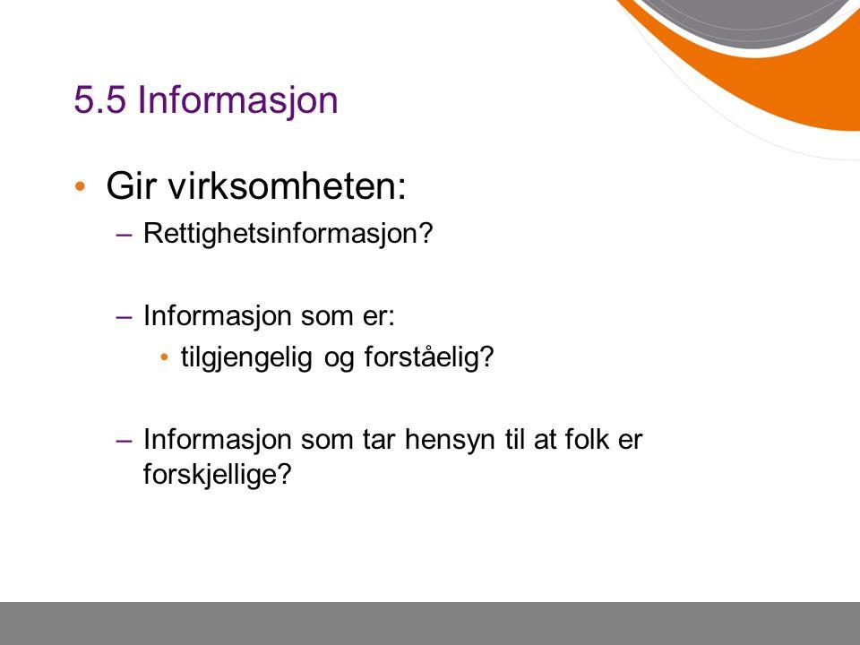 5.5 Informasjon Gir virksomheten: Rettighetsinformasjon