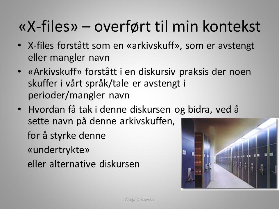 «X-files» – overført til min kontekst