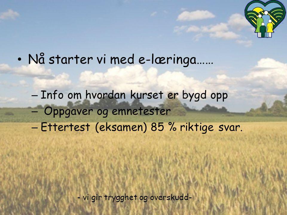 Nå starter vi med e-læringa……
