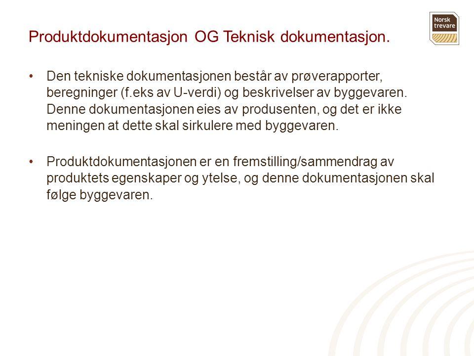 Produktdokumentasjon OG Teknisk dokumentasjon.