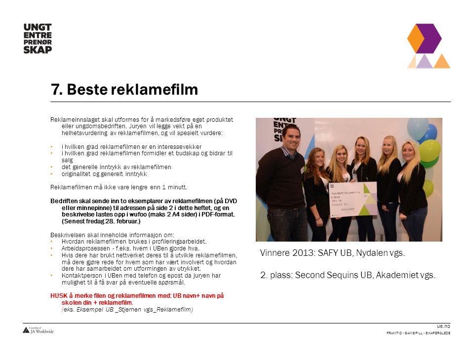 7. Beste reklamefilm Vinnere 2013: SAFY UB, Nydalen vgs.
