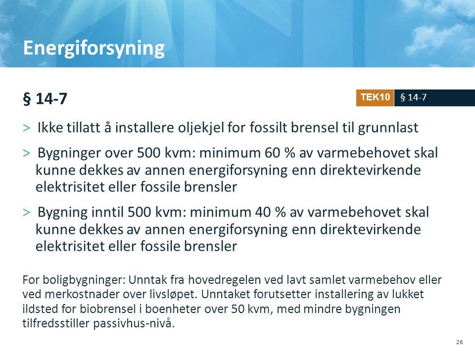 Energiforsyning § 14-7. Ikke tillatt å installere oljekjel for fossilt brensel til grunnlast.