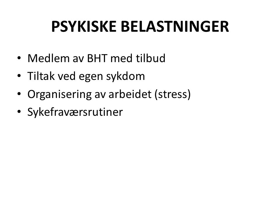 PSYKISKE BELASTNINGER