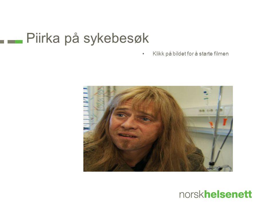 Piirka på sykebesøk Klikk på bildet for å starte filmen