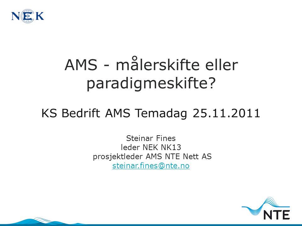 AMS - målerskifte eller paradigmeskifte. KS Bedrift AMS Temadag 25. 11