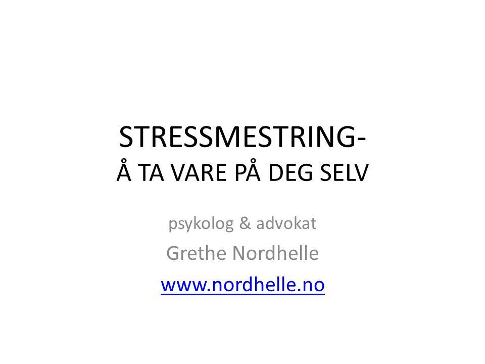 STRESSMESTRING- Å TA VARE PÅ DEG SELV