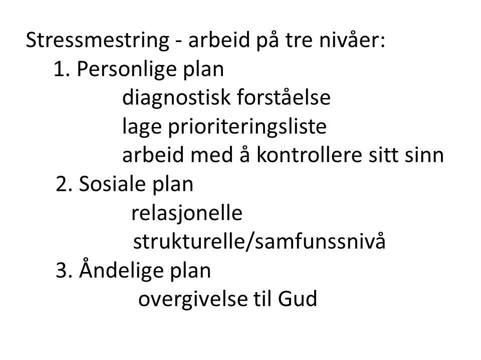 Stressmestring - arbeid på tre nivåer: 1. Personlige plan