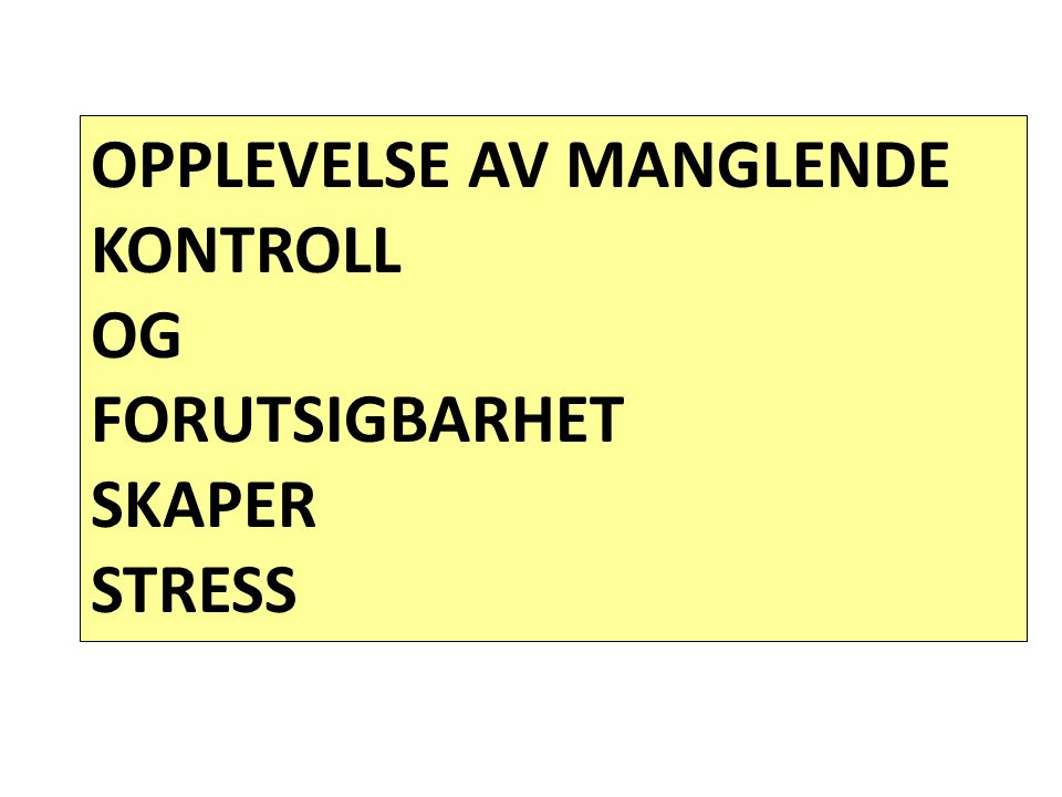 OPPLEVELSE AV MANGLENDE KONTROLL