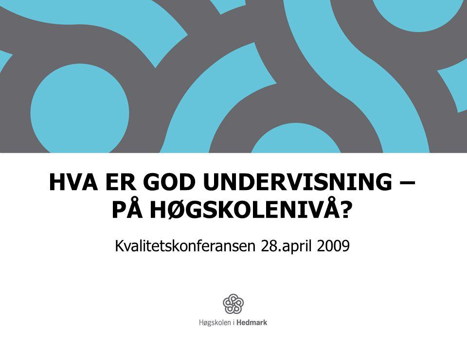 HVA ER GOD UNDERVISNING –PÅ HØGSKOLENIVÅ