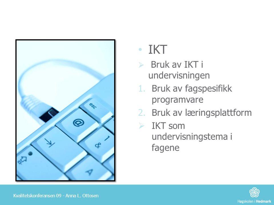 IKT Bruk av fagspesifikk programvare Bruk av læringsplattform