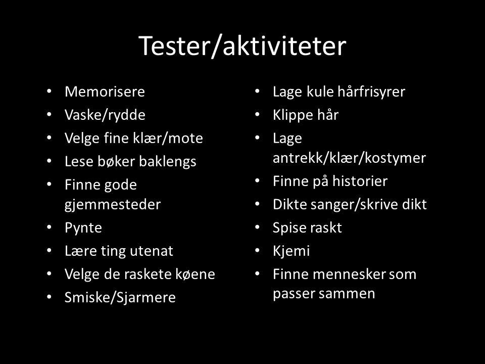 Tester/aktiviteter Memorisere Vaske/rydde Velge fine klær/mote