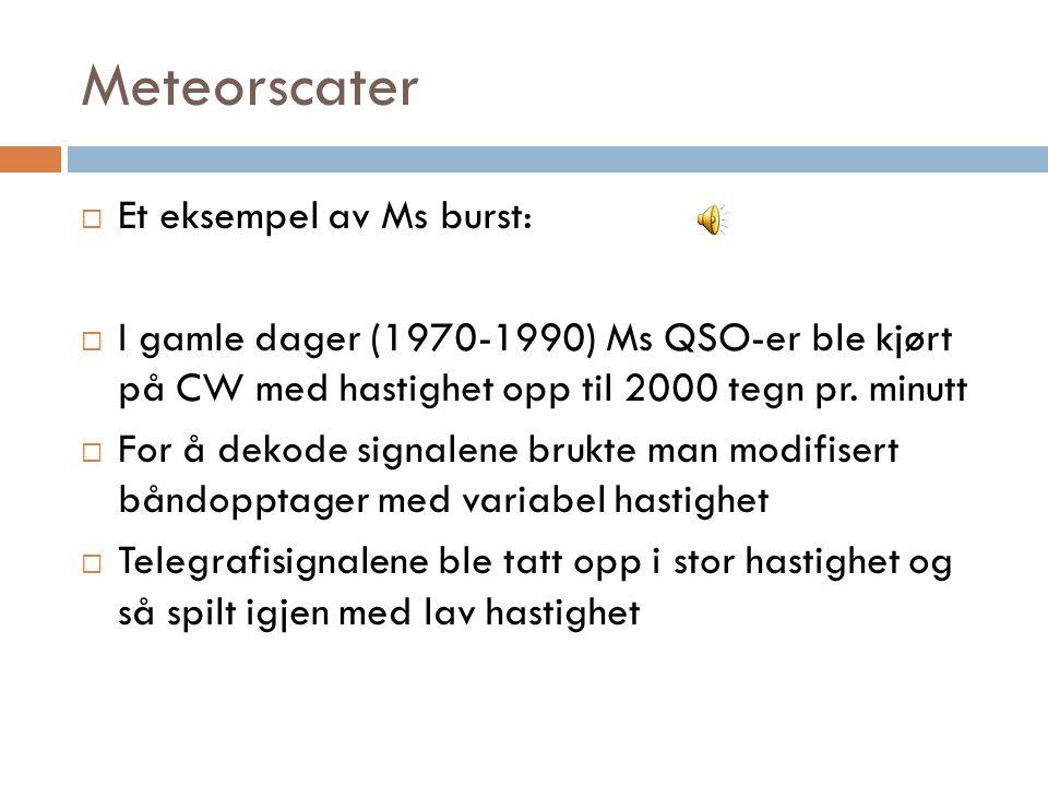 Meteorscater Et eksempel av Ms burst: