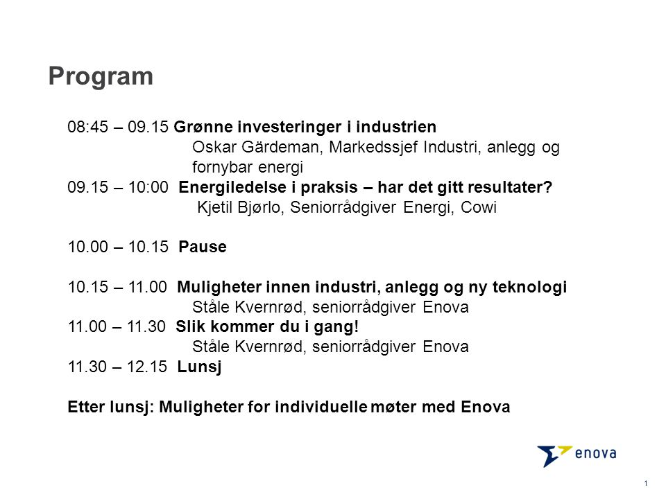 Program 08:45 – 09.15 Grønne investeringer i industrien